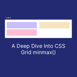 a deep dive into css grid minmax()